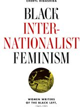 Black Internationalist Feminism: Women Writers of the Black Left, 1945-1995