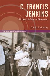 C. Francis Jenkins, Pioneer of Film and Television