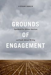 Grounds of EngagementApartheid-Era African American and South African Writing