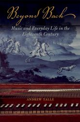 Beyond BachMusic and Everyday Life in the Eighteenth Century