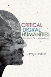 Critical Digital HumanitiesThe Search for a Methodology